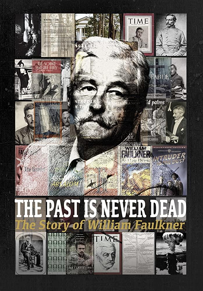 یک فیلم مستند درباره نویسنده،ویلیام فاکنر به نام گذشته هرگز نمیمیرد