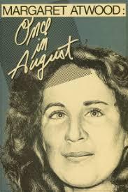 یک فیلم مستند درباره نویسنده، مارگارت اتوود به نام یک بار در ماه آگوست